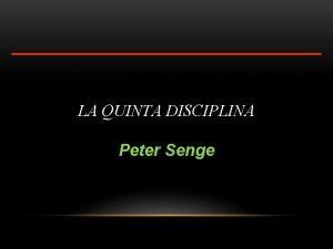 LA QUINTA DISCIPLINA Peter Senge Peter Senge naci