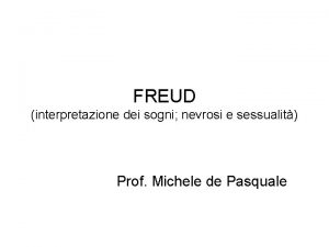 FREUD interpretazione dei sogni nevrosi e sessualit Prof