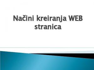 Naini kreiranja WEB stranica Osnove interneta ta je