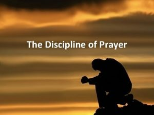 The Discipline of Prayer Kids and Prayer http