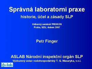 Sprvn laboratorn praxe historie el a zsady SLP