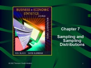 Chapter 7 Sampling and Sampling Distributions 2002 Thomson