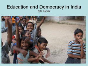 Education and Democracy in India Nita Kumar Caste