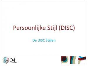 Persoonlijke Stijl DISC De DISC Stijlen Direct versus