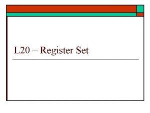 L 20 Register Set The 430 Register Set