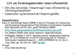 Litt om forskningsmetoder innen informatikk Om ulike metodiske