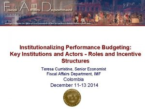 Institutionalizing Performance Budgeting Key Institutions and Actors Roles