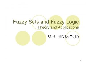 Fuzzy Sets and Fuzzy Logic Theory and Applications
