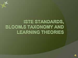ISTE STANDARDS BLOOMS TAXONOMY AND LEARNING THEORIES The