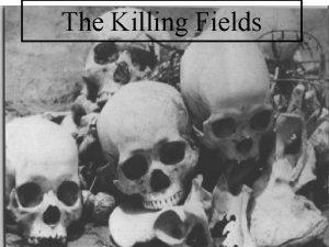 The Killing Fields Brief History of Cambodia Cambodia