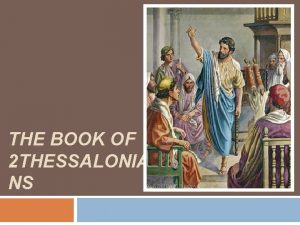 THE BOOK OF 2 THESSALONIA NS 1 Thessalonians