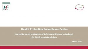 Health Protection Surveillance Centre Surveillance of outbreaks of