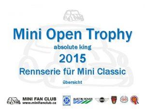Mini Open Trophy absolute king 2015 Rennserie fr