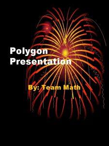 Polygon Presentation By Team Math Resource Page Polygon
