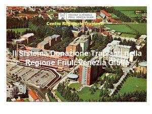 Centro Regionale Trapianti Direttore dott F Giordano Il