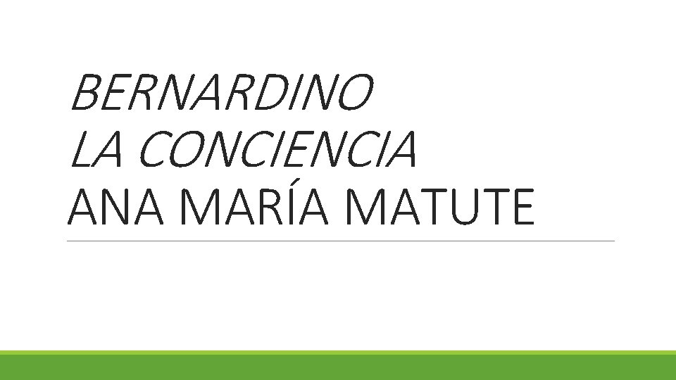 BERNARDINO LA CONCIENCIA ANA MARA MATUTE ANA MARA