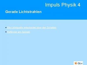 Impuls Physik 4 Gerade Lichtstrahlen Die Lichtquelle entscheidet