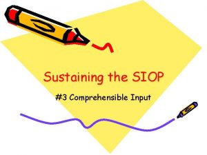Sustaining the SIOP 3 Comprehensible Input Sustaining the