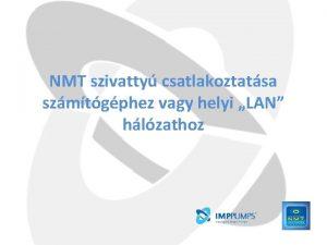 NMT szivatty csatlakoztatsa szmtgphez vagy helyi LAN hlzathoz