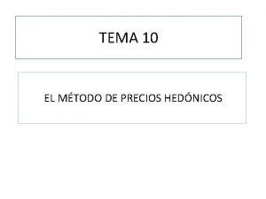 TEMA 10 EL MTODO DE PRECIOS HEDNICOS TEMA