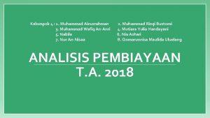 Kelompok 4 1 Muhammad Ainurrahman 3 Muhammad Wafiq