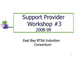 Support Provider Workshop 3 2008 09 East Bay