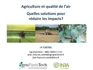 Agriculture et qualit de lair Quelles solutions pour