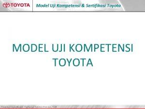 Model Uji Kompetensi Sertifikasi Toyota MODEL UJI KOMPETENSI