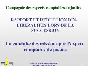 Compagnie des expertscomptables de justice RAPPORT ET REDUCTION