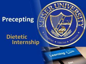 Precepting Dietetic Internship Dietetic Internship Program Accreditation The