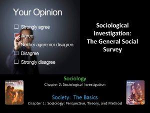 Sociological Investigation The General Social Survey Sociology Chapter