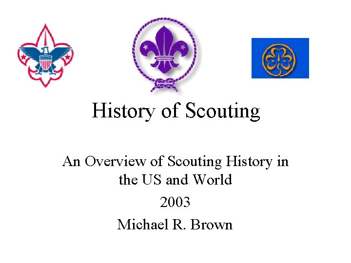 History of Scouting An Overview of Scouting History