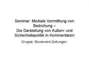 Seminar Mediale Vermittlung von Bedrohung Die Darstellung von