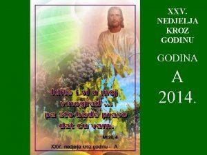 XXV NEDJELJA KROZ GODINU GODINA A 2014 Gospodin