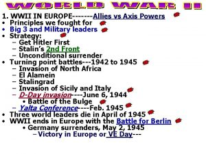 1 WWII IN EUROPEAllies vs Axis Powers Principles