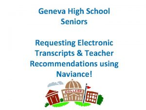 Geneva High School Seniors Requesting Electronic Transcripts Teacher