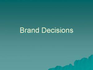 Brand Decisions Brand u Any name term design