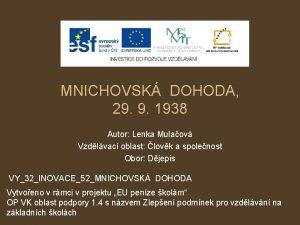 MNICHOVSK DOHODA 29 9 1938 Autor Lenka Mulaov