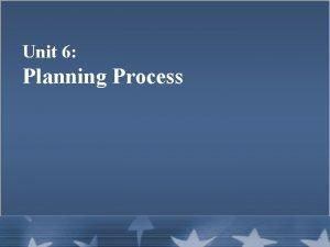 Unit 6 Planning Process Unit Objectives 1 of