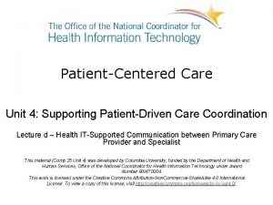 PatientCentered Care Unit 4 Supporting PatientDriven Care Coordination
