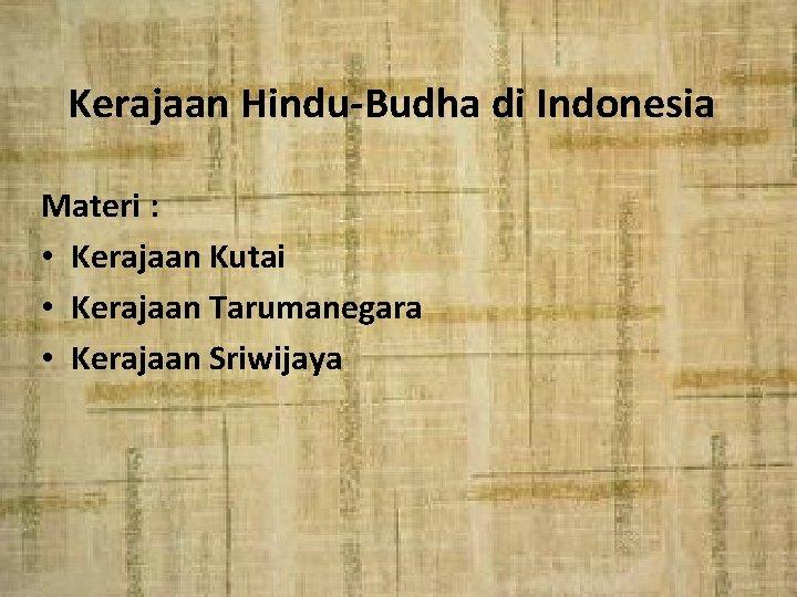 Kerajaan HinduBudha di Indonesia Materi Kerajaan Kutai Kerajaan