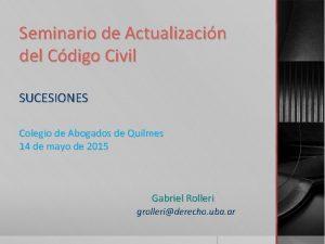 Seminario de Actualizacin del Cdigo Civil SUCESIONES Colegio