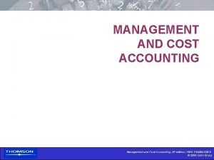 MANAGEMENT AND COST ACCOUNTING Management and Cost Accounting