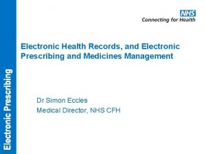 Electronic Health Records and Electronic Prescribing and Medicines