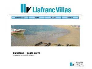 Quienes somos Paquetes Servicios Contactar Barcelona Costa Brava