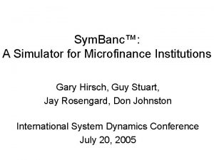 Sym Banc A Simulator for Microfinance Institutions Gary