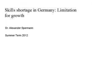 Skills shortage in Germany Limitation for growth Dr
