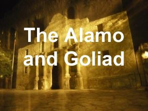 The Alamo and Goliad Missed opportunity Santa Anna