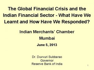 The Global Financial Crisis and the Indian Financial