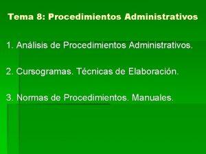 Tema 8 Procedimientos Administrativos 1 Anlisis de Procedimientos
